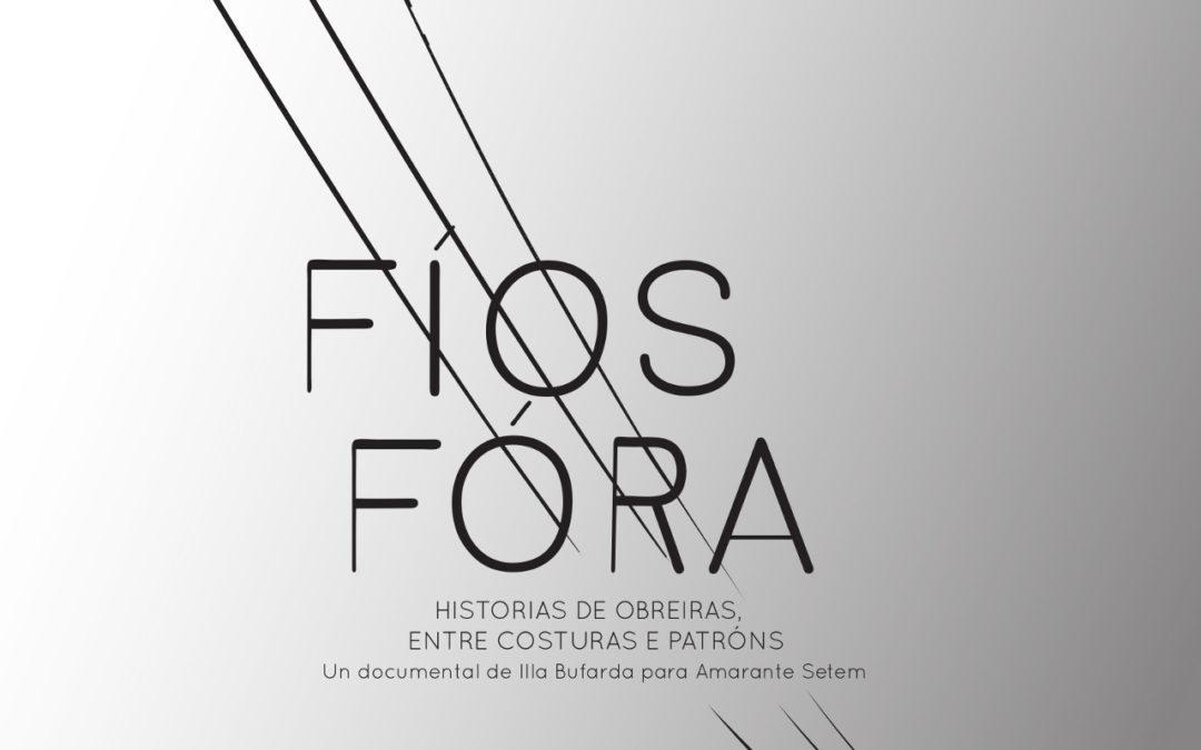 Amarante Setem y la Campaña Ropa Limpia estrenan «Fíos Fóra», un documental coral sobre las obreras del sector textil gallego