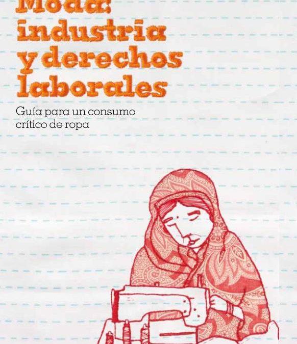 Moda: Industria y derechos laborales. Guía para un consumo crítico de ropa