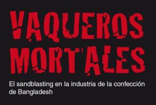 Vaqueros mortales:  el sandblasting en la industria de la confección de Bangladesh