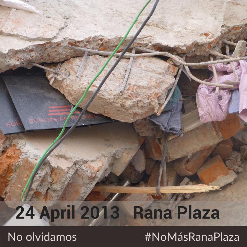 En recuerdo a las víctimas del Rana Plaza. Continuamos trabajando por la defensa de los derechos humanos en la industria de ropa